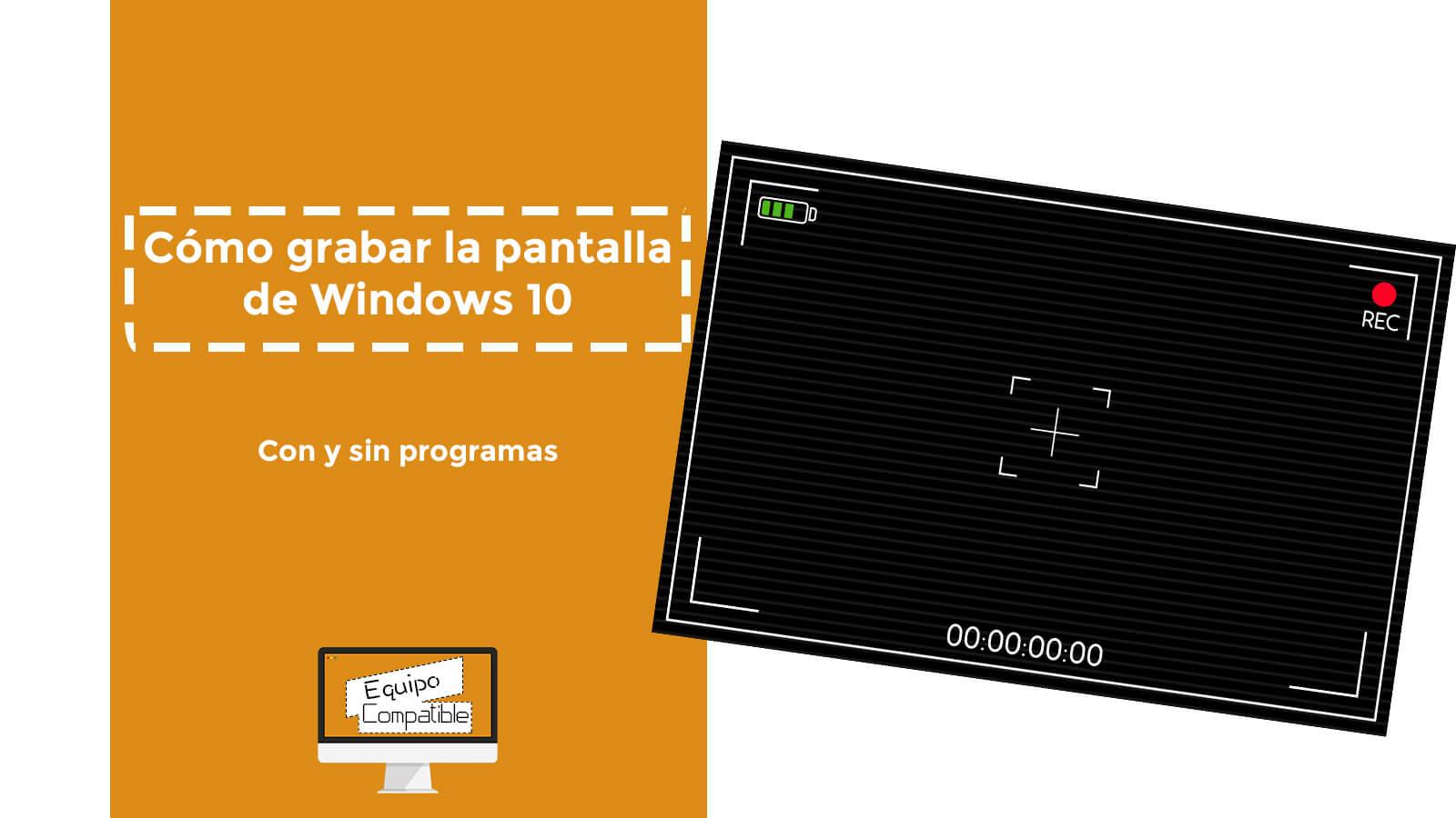 cómo grabar la pantalla en windows 10