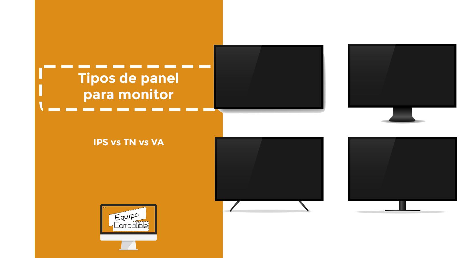 tipos de panel para monitor