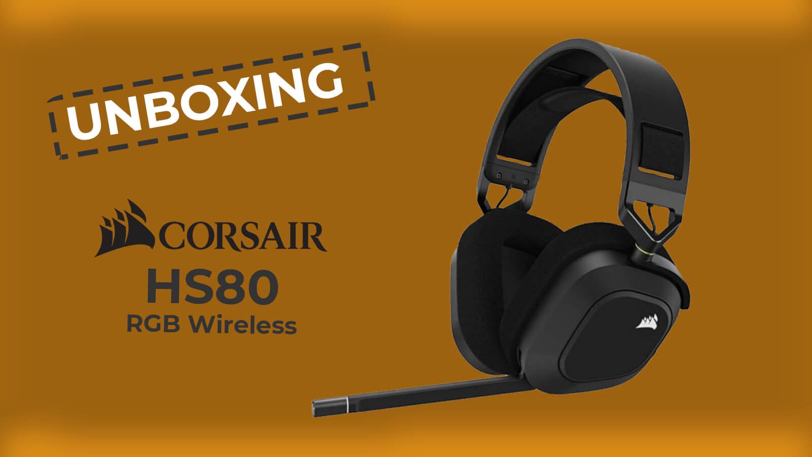 Unboxing Corsair HS80 RGB Wireless